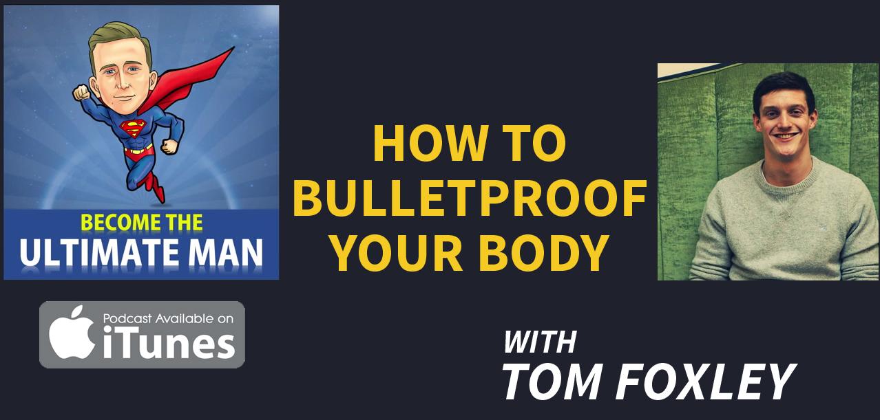 bulletproof your body